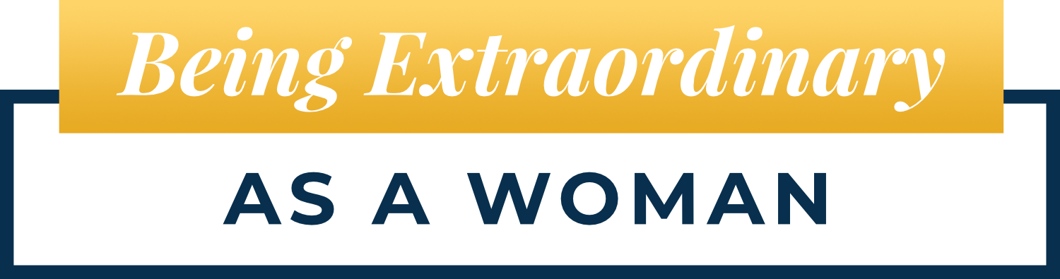 Being Extraordinary as a Woman